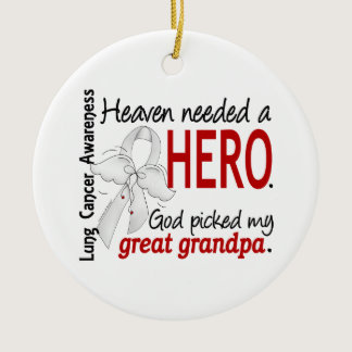 Heaven Needed a Hero Great Grandpa Lung Cancer Ceramic Ornament