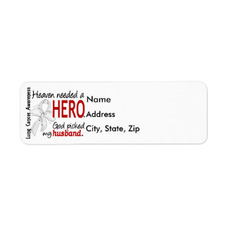 Heaven Needed a Hero Husband Lung Cancer Label