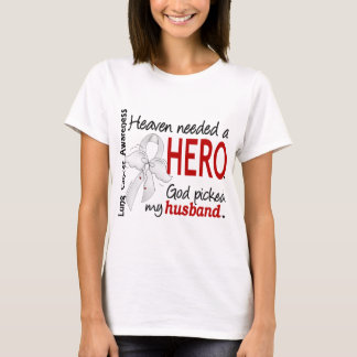 Heaven Needed a Hero Husband Lung Cancer T-Shirt
