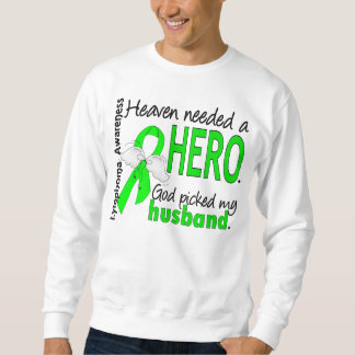 Heaven Needed a Hero Husband Lymphoma Sweatshirt