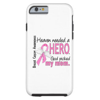 Heaven Needed A Hero Mom Breast Cancer Tough iPhone 6 Case