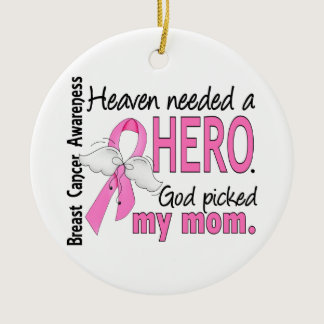 Heaven Needed A Hero Mom Breast Cancer Ceramic Ornament