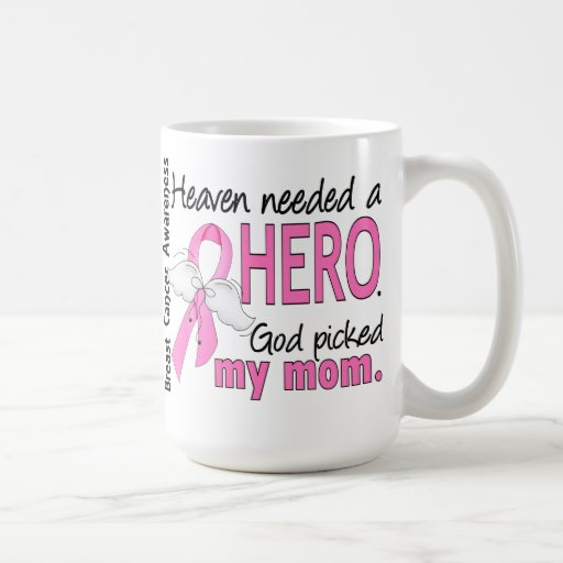 Heaven Needed A Hero Mom Breast Cancer Coffee Mugs