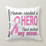 Heaven Needed A Hero Mom Breast Cancer Throw Pillows