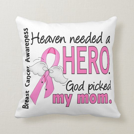 Heaven Needed A Hero Mom Breast Cancer Throw Pillow