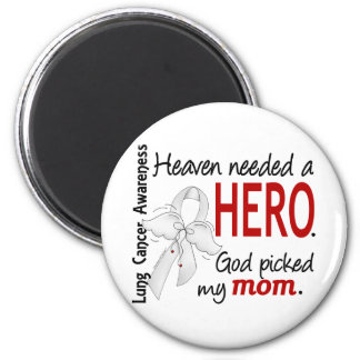 Heaven Needed A Hero Mom Lung Cancer Magnet