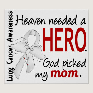 Heaven Needed A Hero Mom Lung Cancer Poster