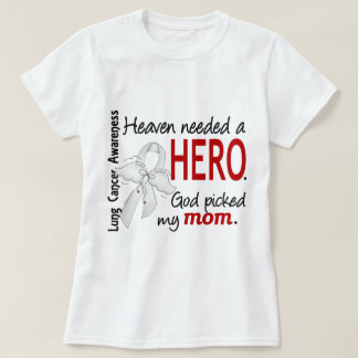 Heaven Needed A Hero Mom Lung Cancer Shirt
