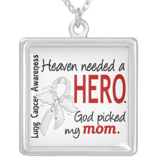 Heaven Needed A Hero Mom Lung Cancer Silver Plated Necklace