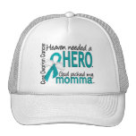 Heaven Needed a Hero Momma Ovarian Cancer Trucker Hat