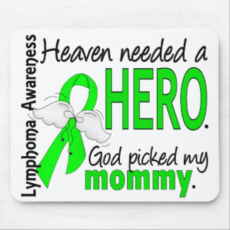 Heaven Needed a Hero Mommy Lymphoma Mouse Pad