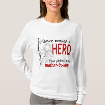 Heaven Needed a Hero Mother-In-Law Lung Cancer T-Shirt