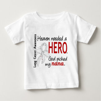Heaven Needed A Hero Nana Lung Cancer Infant T-shirt