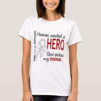 Heaven Needed A Hero Nana Lung Cancer T-Shirt