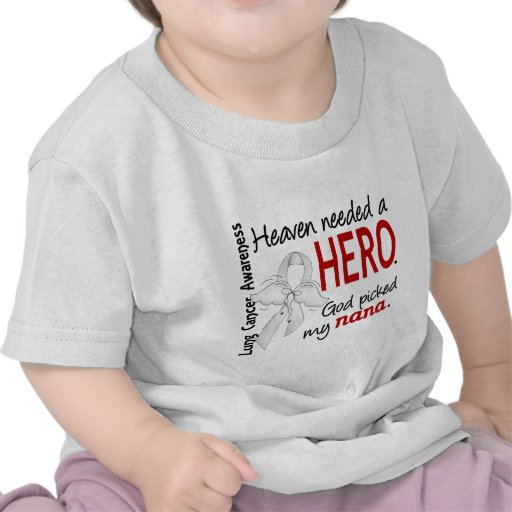 Heaven Needed A Hero Nana Lung Cancer Tee Shirts