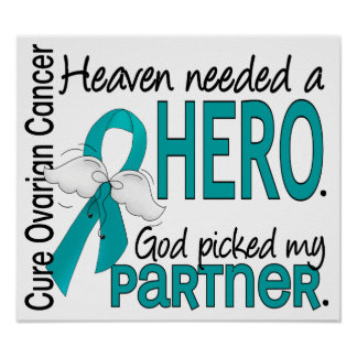 Heaven Needed a Hero Partner Ovarian Cancer Posters