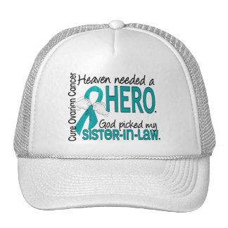 Heaven Needed a Hero Sister-In-Law Ovarian Cancer Hats