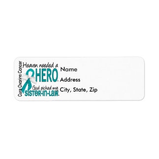 Heaven Needed a Hero Sister-In-Law Ovarian Cancer Label