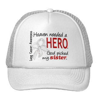 Heaven Needed a Hero Sister Lung Cancer Hat