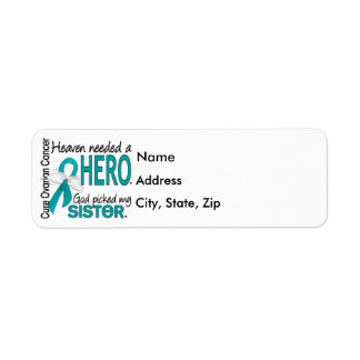 Heaven Needed a Hero Sister Ovarian Cancer Label
