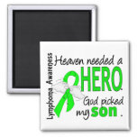 Heaven Needed a Hero Son Lymphoma Refrigerator Magnet