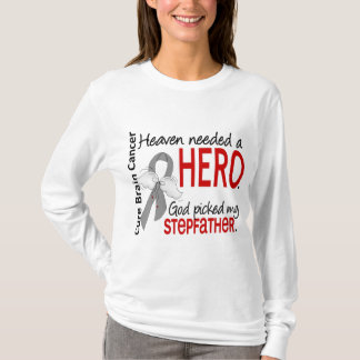 Heaven Needed a Hero Stepfather T-Shirt