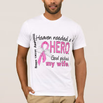 Heaven Needed A Hero Wife Breast Cancer T-Shirt