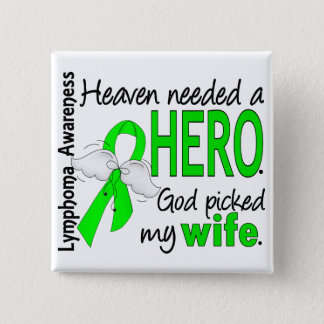 Heaven Needed a Hero Wife Lymphoma Pinback Button