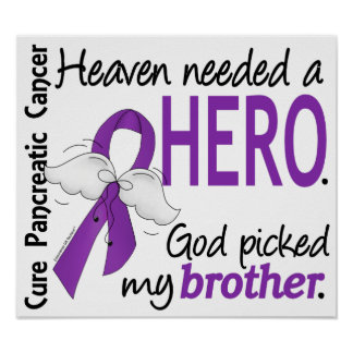 Heaven Needed Hero Brother Pancreatic Cancer Poster