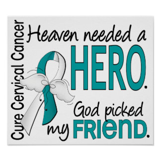 Heaven Needed Hero Cervical Cancer Friend Print