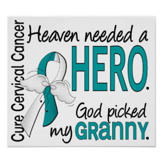 Heaven Needed Hero Cervical Cancer Granny Posters