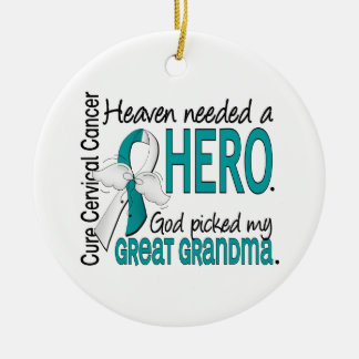 Heaven Needed Hero Cervical Cancer Great Grandma Ornaments