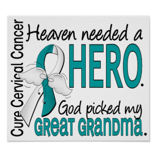Heaven Needed Hero Cervical Cancer Great Grandma Posters