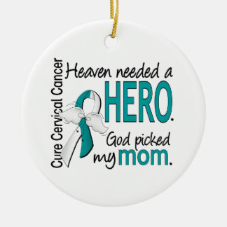 Heaven Needed Hero Cervical Cancer Mom Ornament