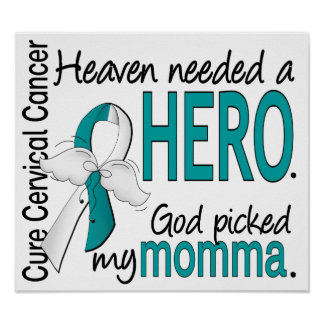 Heaven Needed Hero Cervical Cancer Momma Posters