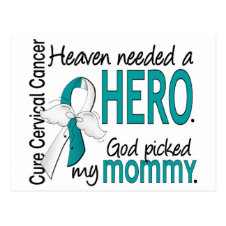 Heaven Needed Hero Cervical Cancer Mommy Postcard