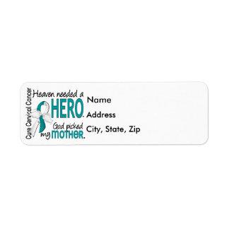 Heaven Needed Hero Cervical Cancer Mother Label