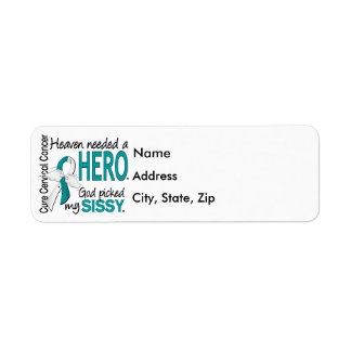 Heaven Needed Hero Cervical Cancer Sissy Return Address Label