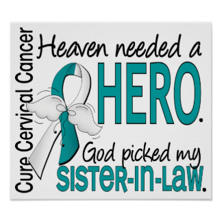 Heaven Needed Hero Cervical Cancer Sister-In-Law Print