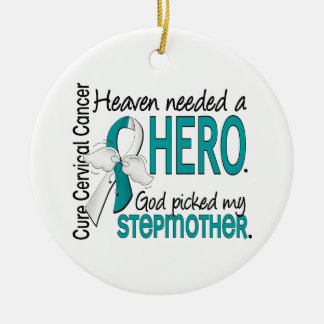 Heaven Needed Hero Cervical Cancer Stepmother Ornament