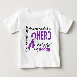 Heaven Needed Hero Daddy Pancreatic Cancer Baby T-Shirt