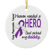Heaven Needed Hero Daddy Pancreatic Cancer Ceramic Ornament