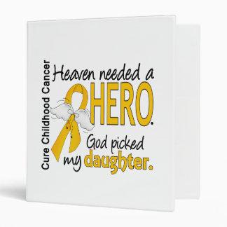 Heaven Needed Hero Daughter Childhood Cancer Vinyl Binder