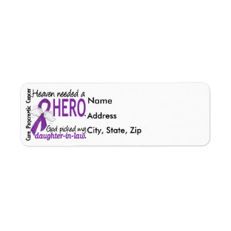 Heaven Needed Hero Daughter-In-Law Pancreatic Canc Label