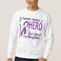 Heaven Needed Hero Daughter Pancreatic Cancer Sweatshirt