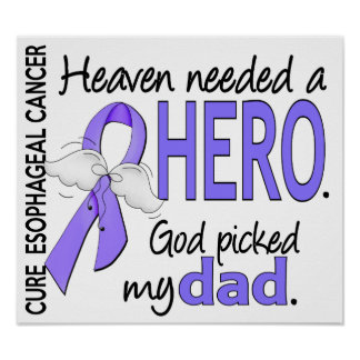 Heaven Needed Hero Esophageal Cancer Dad Poster