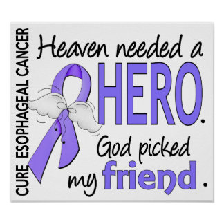 Heaven Needed Hero Esophageal Cancer Friend Poster