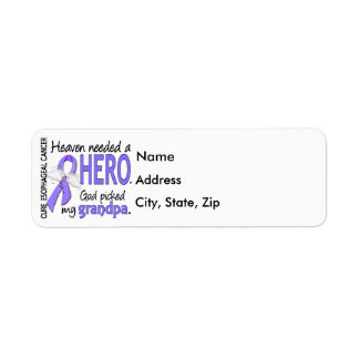 Heaven Needed Hero Esophageal Cancer Grandpa Label