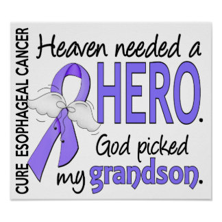 Heaven Needed Hero Esophageal Cancer Grandson Poster