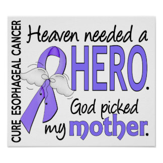 Heaven Needed Hero Esophageal Cancer Mother Poster